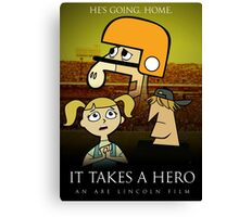 It Takes A Hero Canvas Print
