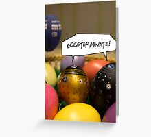 Eggsterminate! Greeting Card