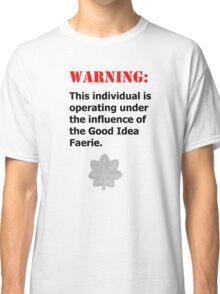 Good Idea Faerie LTC Classic T-Shirt