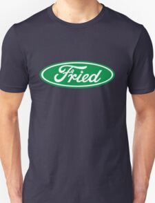 """Fried"" Ford logo parody Unisex T-Shirt"