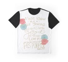 Romans 8:28 - color Graphic T-Shirt