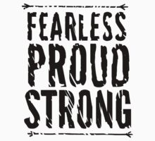 Fearless, Proud, and Strong Baby Tee