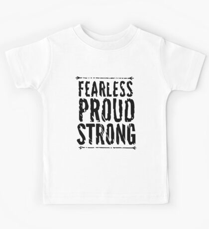 Fearless, Proud, and Strong Kids Tee