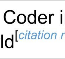 Best Coder in the World - Citation Needed! Sticker