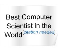 Best Computer Scientist in the World - Citation Needed! Poster