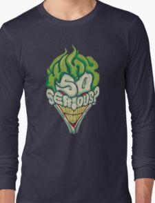 Why So Serious? - Joker Long Sleeve T-Shirt