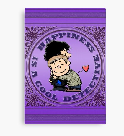 Happiness is a Cool Detective Canvas Print