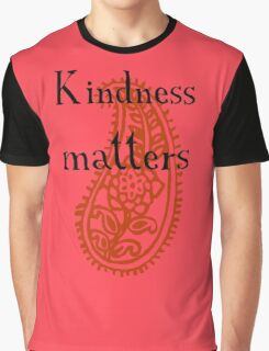 Kindness matters Graphic T-Shirt