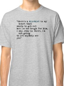 Blue bird quote Classic T-Shirt