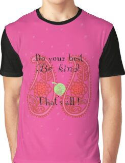 Do your best Be kind That´s all Graphic T-Shirt