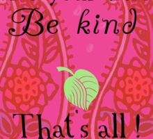 Do your best Be kind That´s all Sticker