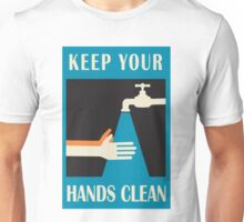 keep your hands clean  Unisex T-Shirt