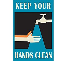 keep your hands clean  Photographic Print
