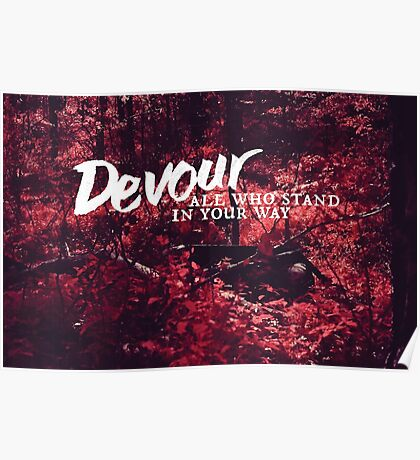 Devour All Who Stand In Your Way (Infrared) Poster