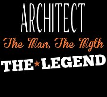 ARCHITECT THE MAN ,THE MYTH THE LEGEND by fancytees