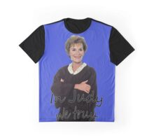 In Judge Judy We Trust Graphic T-Shirt