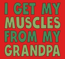 grandpa, my grandpa, grandfather, muscles, strong, I get my muscles from, fitness, family, funny, cute, humor, baby, green One Piece - Short Sleeve