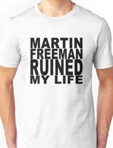 Martin Freeman Ruined My Life Unisex T-Shirt