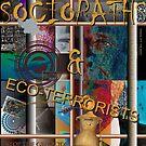 Sociopaths & Eco-Terrorists by beeden