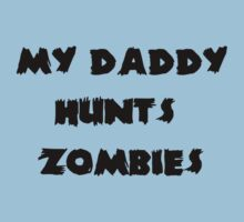 My Daddy Hunts Zombies Kids Clothes