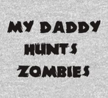 My Daddy Hunts Zombies One Piece - Short Sleeve
