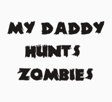 My Daddy Hunts Zombies One Piece - Long Sleeve