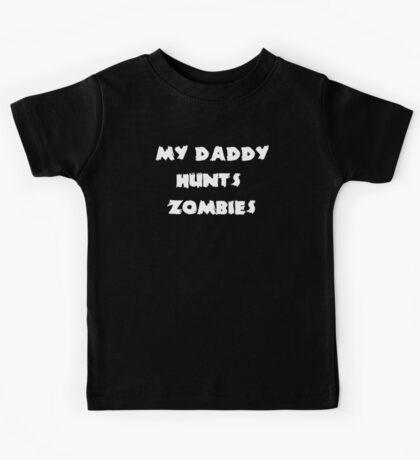 My Daddy Hunts Zombies Kids Tee