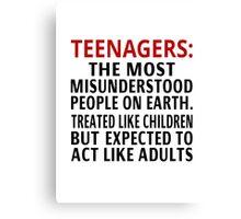 Teenagers: The Most Misunderstood People On Earth Canvas Print