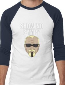 Steinerism #72- Show No Sympy Men's Baseball ¾ T-Shirt