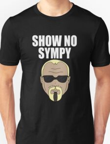 Steinerism #72- Show No Sympy T-Shirt