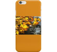 Autumn is a Second Spring iPhone Case/Skin