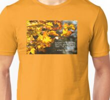 Autumn is a Second Spring Unisex T-Shirt