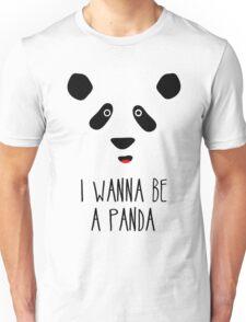 I Wanna Be A Panda! T-Shirt