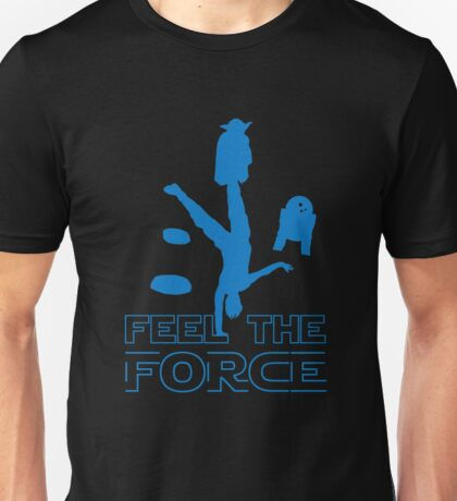 Feel The Force Unisex T-Shirt