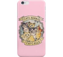 Cats Against Cat Calls iPhone Case/Skin