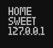 Home sweet 127.0.0.1 Unisex T-Shirt