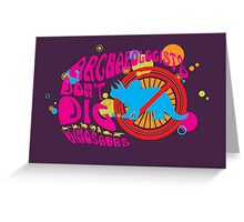 Archaeologist Don't Dig Dinosaurs Greeting Card