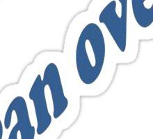 My Karma Ran Over Your Dogma Sticker
