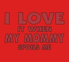 Daddy, my Daddy, I love, it when, spoils me, family, funny, cute, humor, baby, red  Kids Clothes