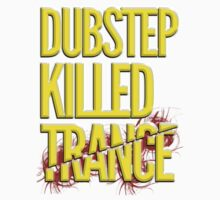 Dubstep Killed Trance by DropBass