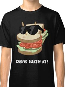 Deal with it Sandwich Classic T-Shirt