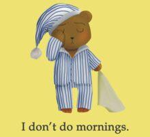 I Don't Do Mornings.  Baby Tee