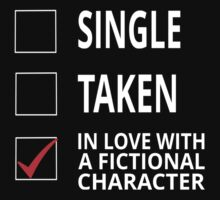 Single Taken In Love With A Fictional Character by coolfuntees
