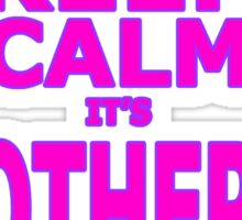 Keep Calm It's Mother's Day Sticker