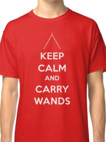 Keep Calm and Carry Wands Classic T-Shirt