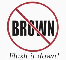NO BROWN Flush it down! Kids Tee