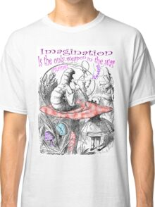 Imagination Is The Only Weapon Classic T-Shirt