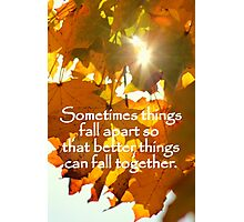 Better Things Can Fall Together Photographic Print