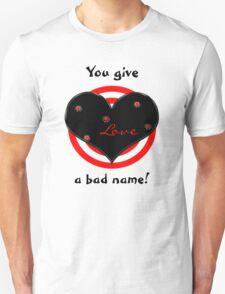 Shot Thru The Heart T-Shirt