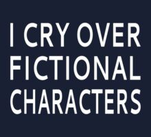 I Cry Over Fictional Characters Kids Tee